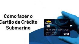 Cartão de crédito Submarino: saiba como solicitar!