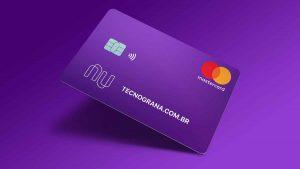 Mudanças cartão Nubank – Tudo o que você precisa saber
